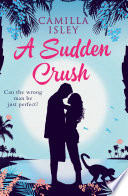 Camilla isley epub vk pdf download free e book download a sudden crush a romantic comedy ccuart Images