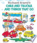 Richard Scarry S Cars And Trucks And Things That Go