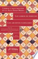 Libros y documentos en la Alta Edad Media  Los libros de derecho  Los archivos familiares