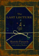 Last Lecture, The, Enhanced Edition by Randy Pausch