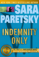 Indemnity Only Warshawski Novel Indemnity Only Featuring A