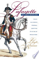 Lafayette in Two Worlds And Political Significance Of The Career