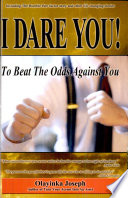 I Dare You! To Beat The Odds Against You : ...