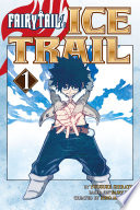 Fairy Tail Ice Trail Volume 1