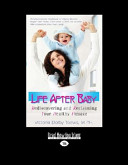 Life After Baby Rediscovering And Reclaiming Your Healthy Pizzazz Large Print 16pt