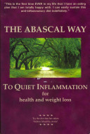 The Abascal Way To Quiet Inflammation The Abascal Way Cookbook For Health And Weight Loss