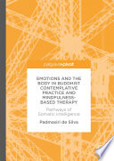 Emotions And The Body In Buddhist Contemplative Practice And Mindfulness Based Therapy