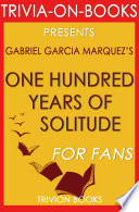 One Hundred Years of Solitude   A Novel  By Gabriel Garcia M  rquez  Trivia On Books