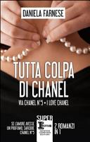Tutta colpa di Chanel: I love Chanel-Via Chanel n°5