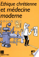 illustration Ethique chrétienne et médecine moderne, points de repères sur des problèmes actuels