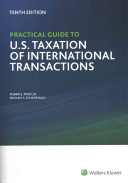 Practical Guide to U  S  Taxation of International Transactions  10th Edition