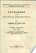 Catalogos de la Biblioteca Universitaria Iv Impresis Del Siglo Xviii