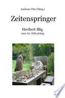 Zeitenspringer - Heribert Illig zum 60. Geburtstag