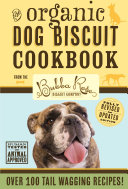 Organic Dog Biscuit Cookbook  Revised Edition