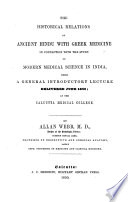 The Historical Relations Of Ancient Hindu With Greek Medicine In Connection With The Study Of Modern Medical Science In India