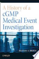 A History Of A Cgmp Medical Event Investigation