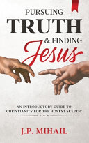Pursuing Truth And Finding Jesus