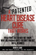 A  Patented  Heart Disease Cure That Works