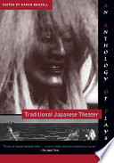 Traditional Japanese Theater : theater, and offers translations of thirty of...