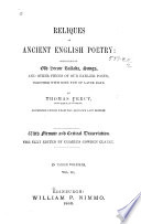 Reliques Of Ancient English Poetry Consisting Of Old Heroic Ballads Songs And Other Pieces Of Our Earlier Poets book