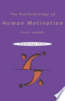 The Psychobiology of Human Motivation
