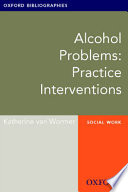Alcohol Problems Practice Interventions Oxford Bibliographies Online Research Guide