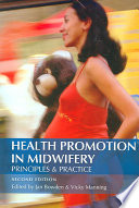 Health Promotion in Midwifery 2nd Edition  Principles and practice