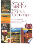 The Acrylic Painter s Book of Styles and Techniques