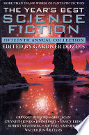 The Year s Best Science Fiction  Fifteenth Annual Collection
