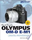 David Busch s Olympus OM D E M1 Guide to Digital Photography