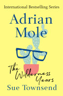 Adrian Mole: The Wilderness Years : angsty adolescent brit is now a...