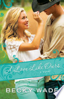 A Love Like Ours  A Porter Family Novel Book  3