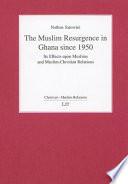 The Muslim Resurgence in Ghana Since 1950