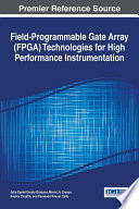 Field Programmable Gate Array  FPGA  Technologies for High Performance Instrumentation