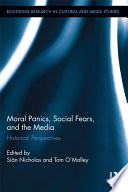 Moral Panics  Social Fears  and the Media