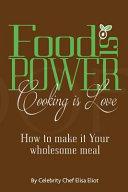 Food Is Power Cooking Is Love