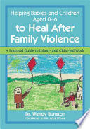 Helping Babies and Children Aged 0 6 to Heal After Family Violence
