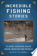 Incredible Fishing Stories