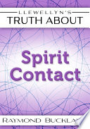Llewellyn s Truth About Spirit Contact
