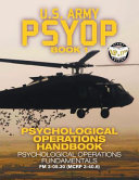 "US Army PSYOP Book 1 - Psychological Operations Handbook: Psychological Operations Fundamentals - Full-Size 8.5""x11"" Edition - FM 3-05.30 (MCRP 3-40.6)"