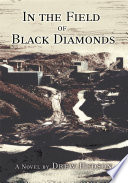 In the Field of Black Diamonds Anthracite Coal Mining And James