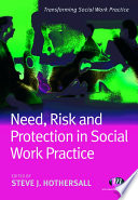 Need, Risk And Protection In Social Work Practice : with risk. it begins by looking at...