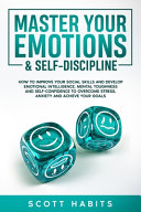 Master Your Emotions And Self Discipline