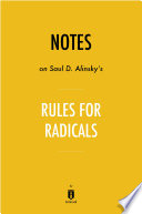 Notes on Saul D  Alinsky   s Rules for Radicals by Instaread