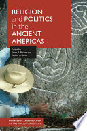 Religion and Politics in the Ancient Americas