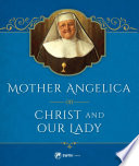 Mother Angelica on Christ and Our Lady Blessed Sacrament She D Write Down Insights