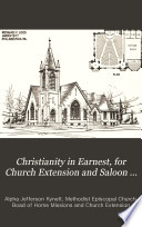Christianity in Earnest  for Church Extension and Saloon Suppression