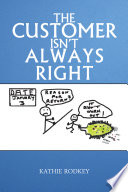 The Customer Isn t Always Right