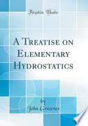 a treatise on elementary hydrostatics