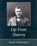 Up from Slavery   Booker Washington